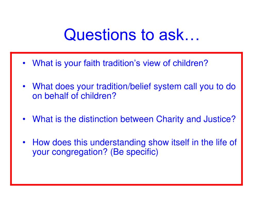 Questions to ask…