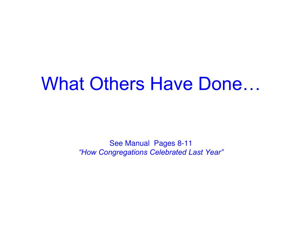 What Others Have Done…