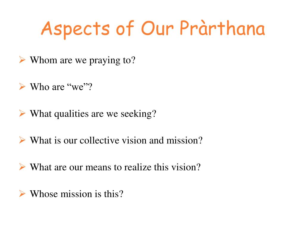 Aspects of Our Pràrthana