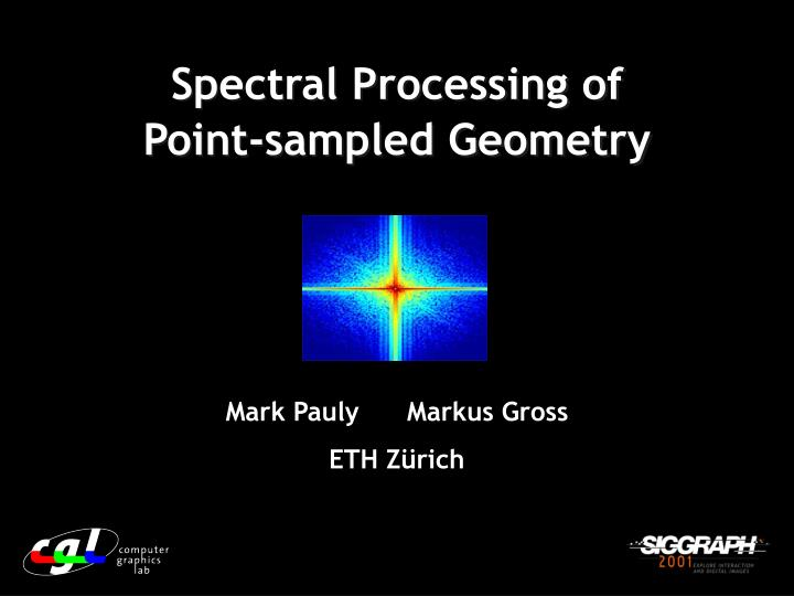 spectral processing of point sampled geometry n.