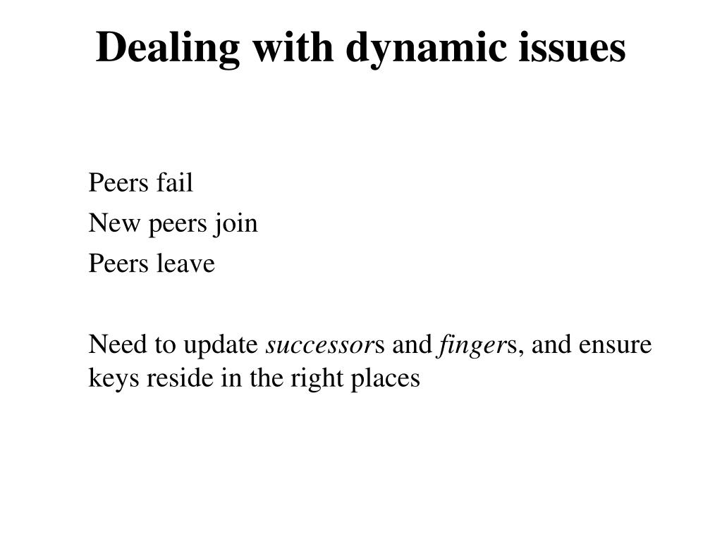Dealing with dynamic issues