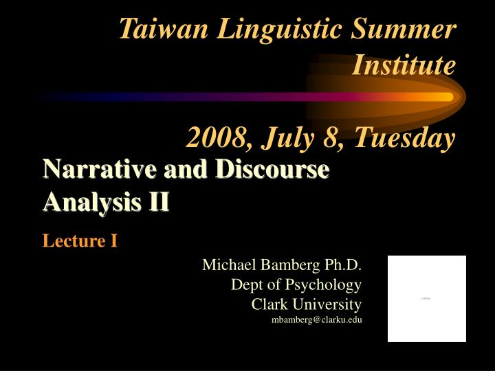 taiwan linguistic summer institute 2008 july 8 tuesday n.