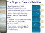 the origin of saturn s satellites