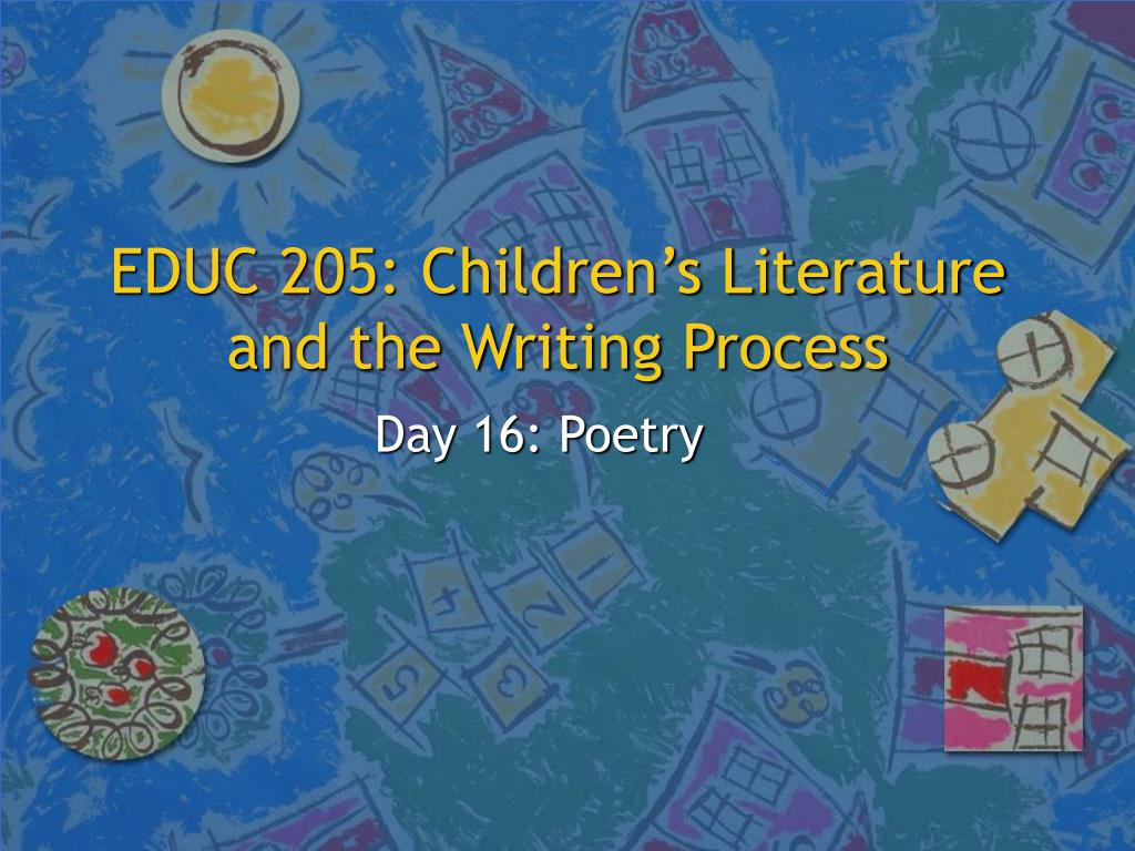 educ 205 children s literature and the writing process l.
