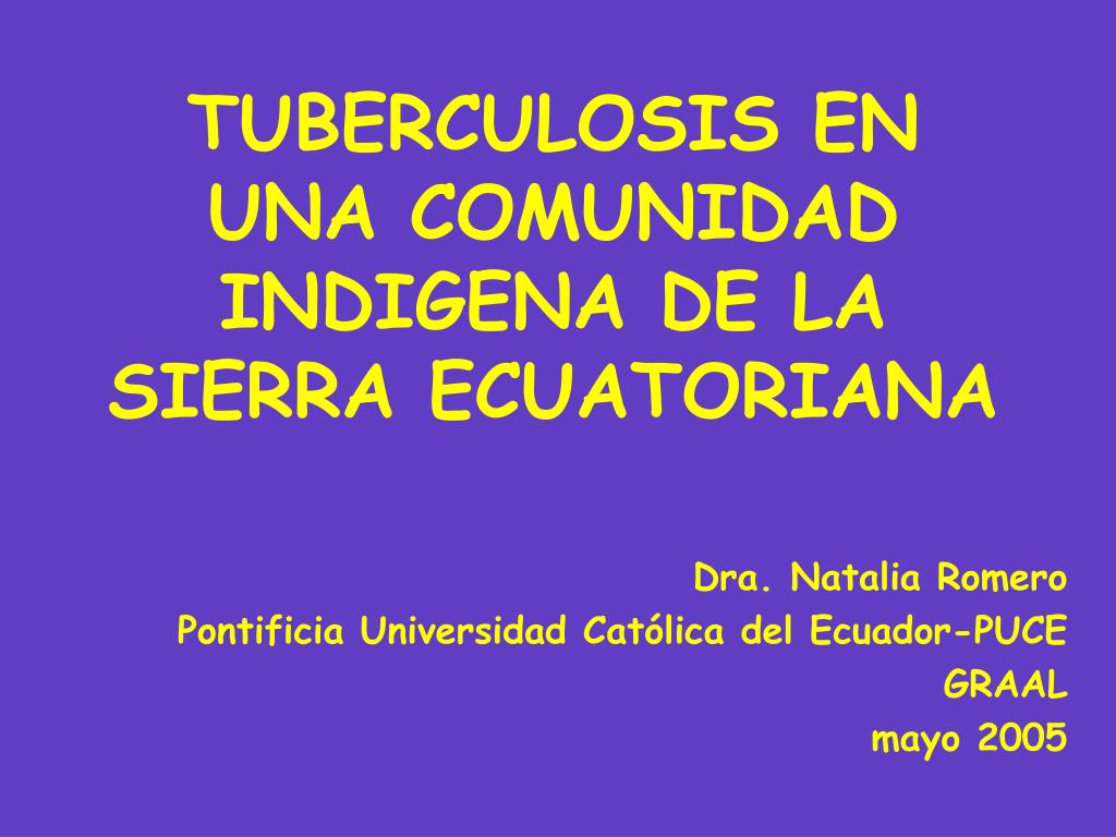 TUBERCULOSIS EN UNA COMUNIDAD INDIGENA DE LA SIERRA ECUATORIANA