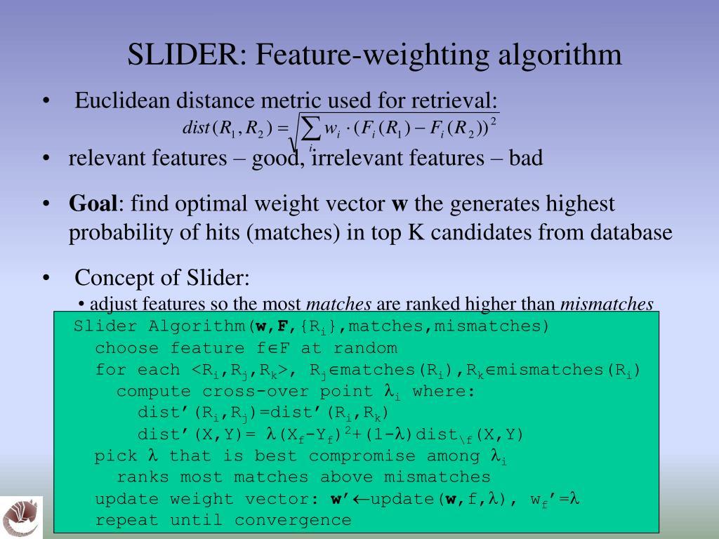 SLIDER: Feature-weighting algorithm