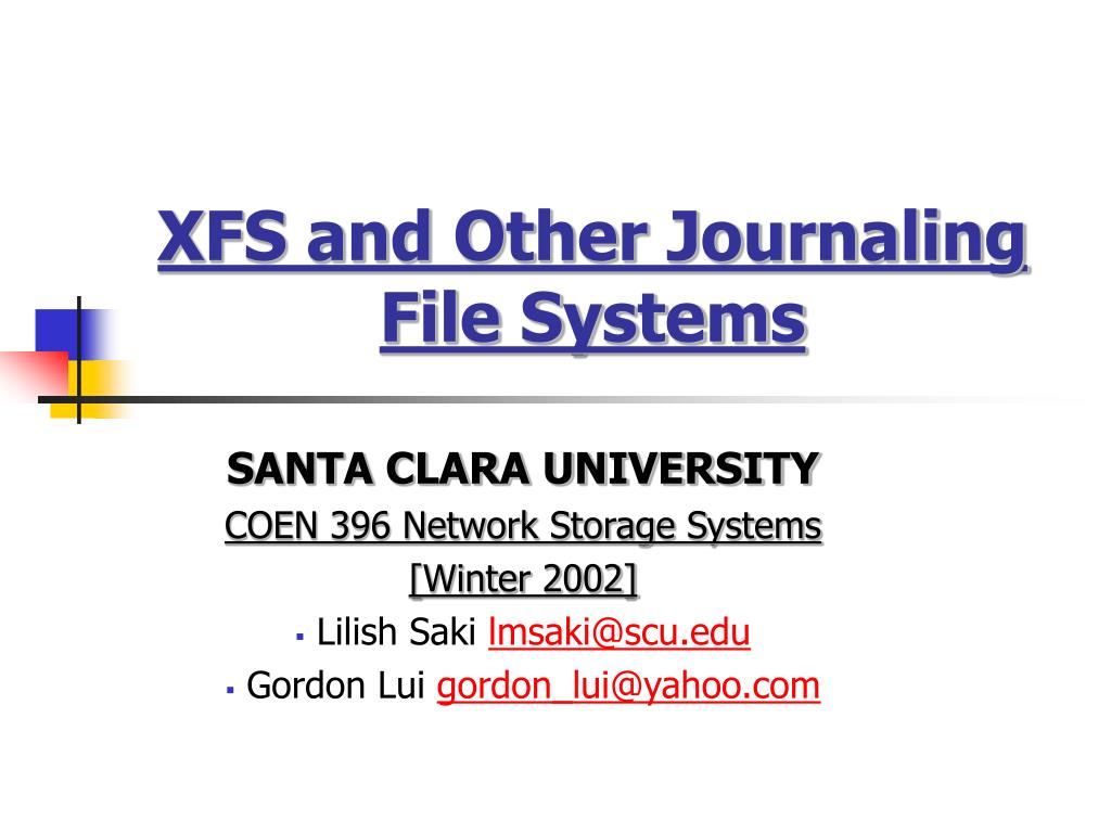 xfs and other journaling file systems l.