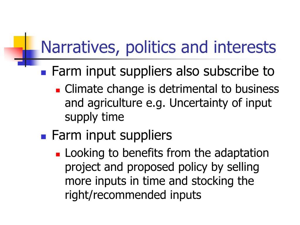 Narratives, politics and interests