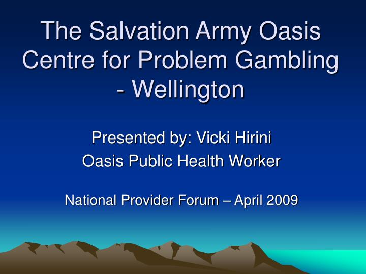 Ppt the salvation army oasis centre for problem gambling the salvation army oasis centre for problem gambling wellington toneelgroepblik Images