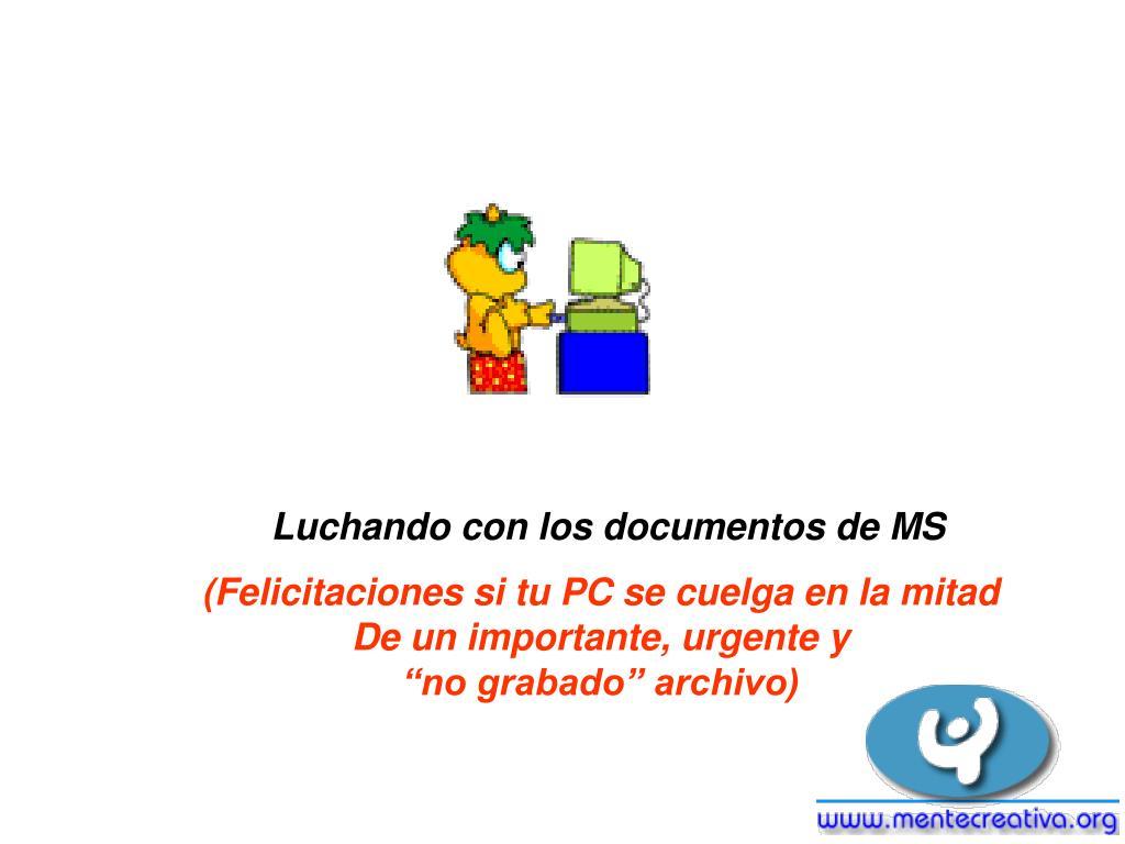 Luchando con los documentos de MS