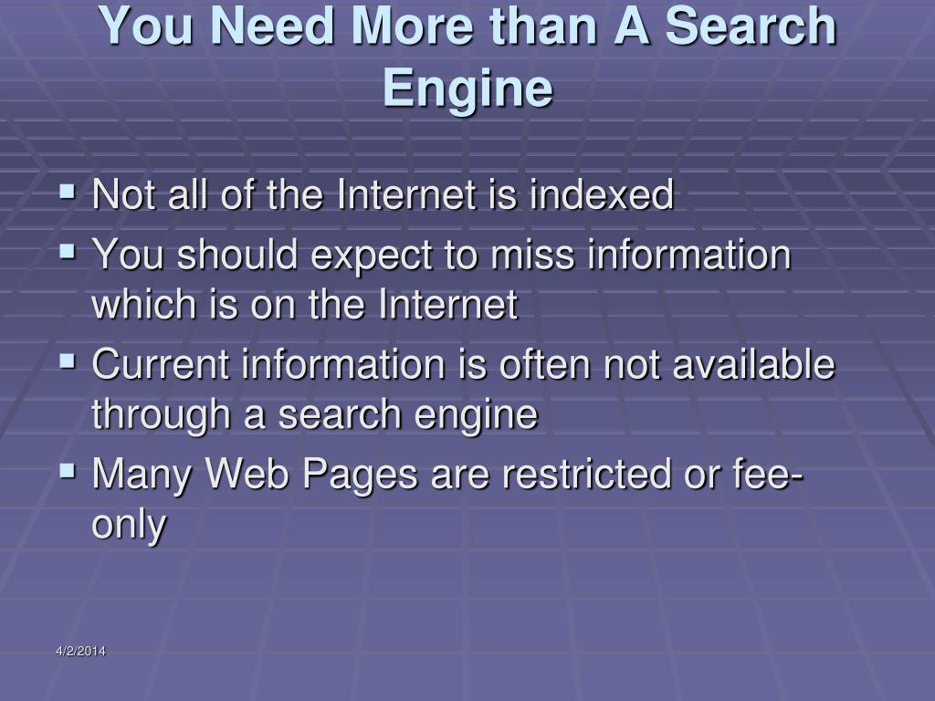 You Need More than A Search Engine