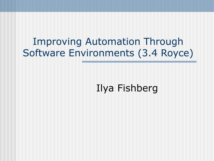 improving automation through software environments 3 4 royce n.