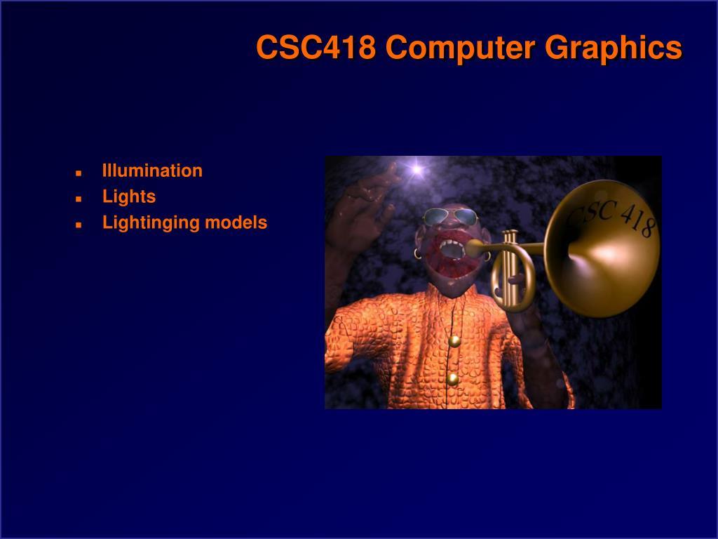 csc418 computer graphics l.