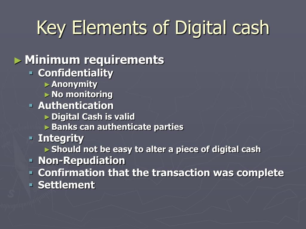 Key Elements of Digital cash