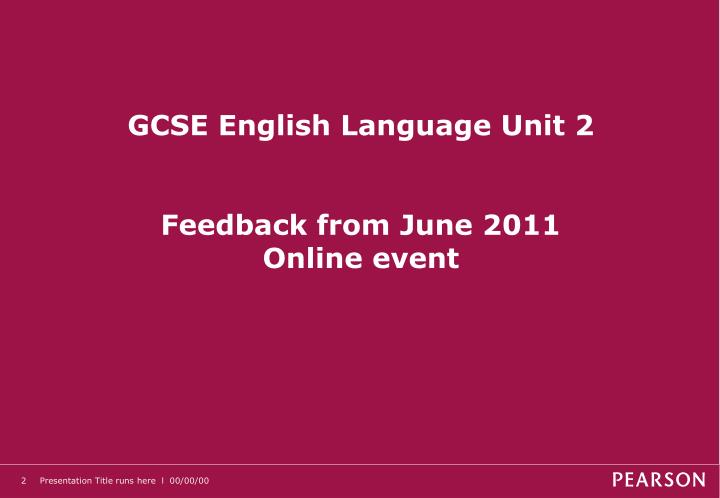 Gcse english language unit 2 feedback from june 2011 online event