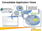 consolidate application views