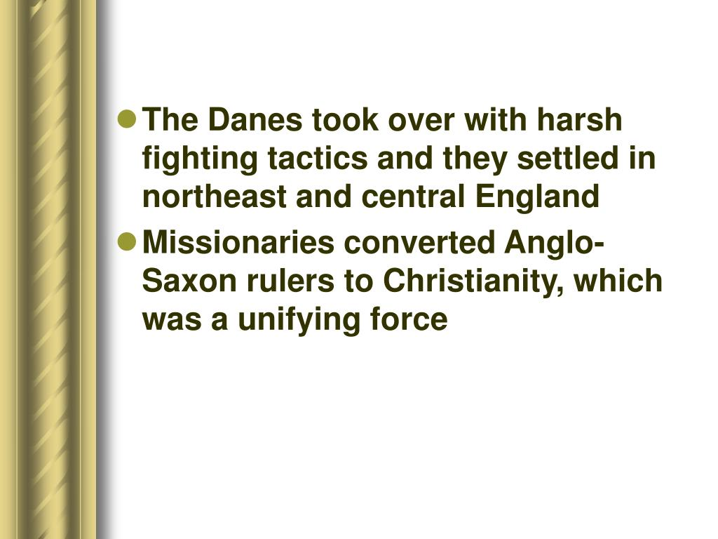 The Danes took over with harsh fighting tactics and they settled in northeast and central England