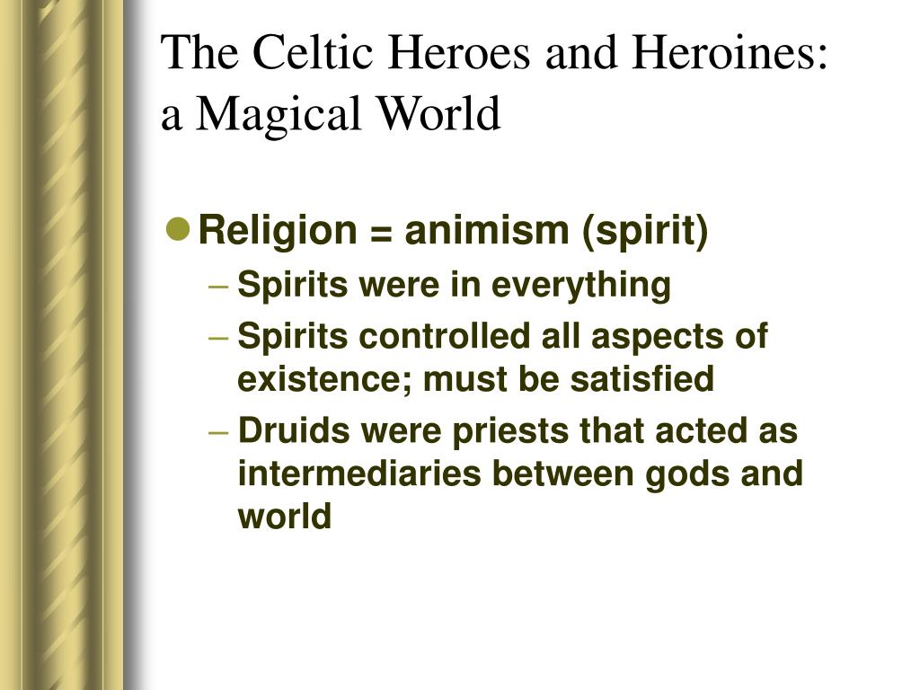 The Celtic Heroes and Heroines: