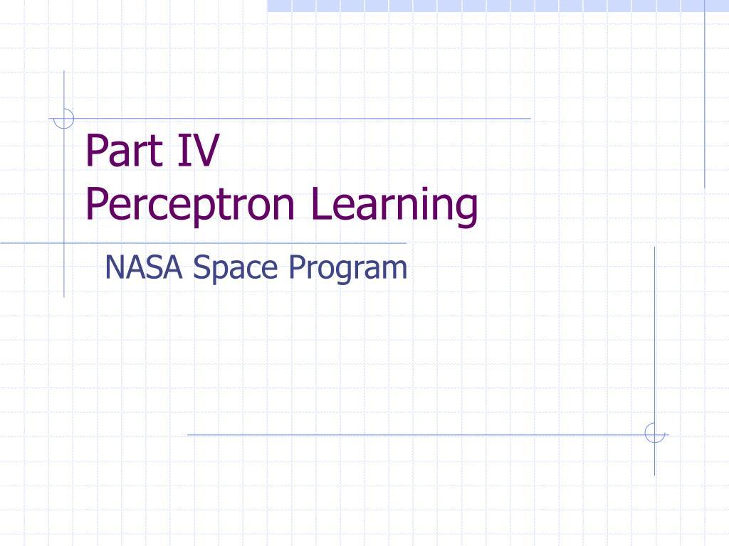 part iv perceptron learning l.