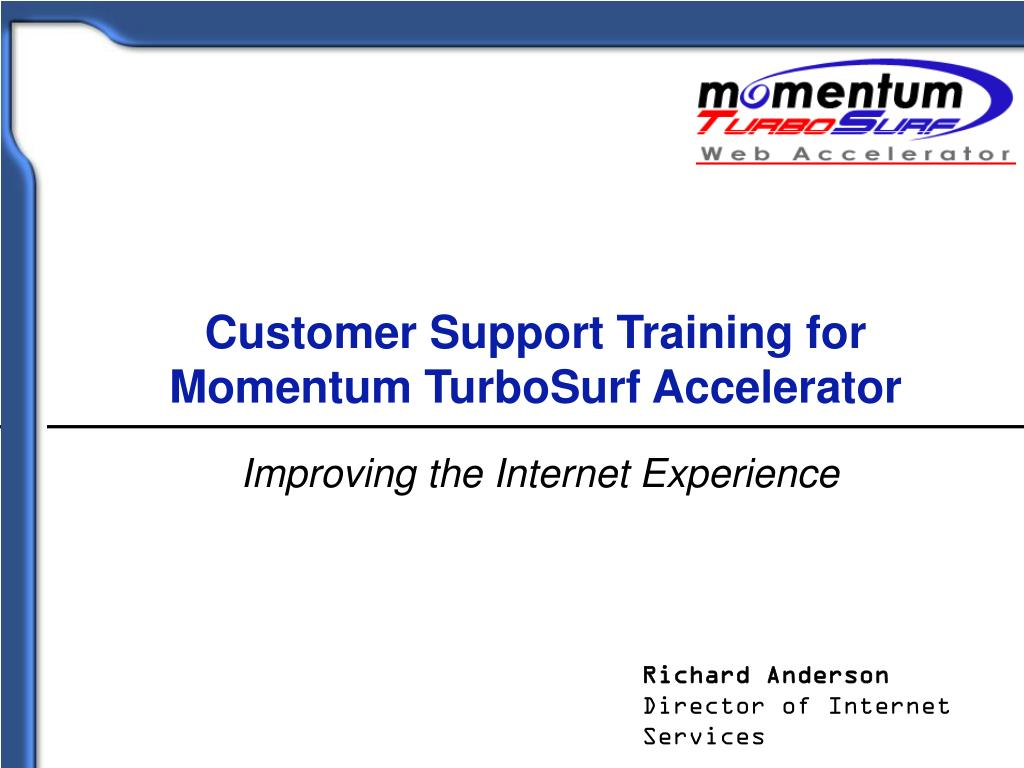 customer support training for momentum turbosurf accelerator l.