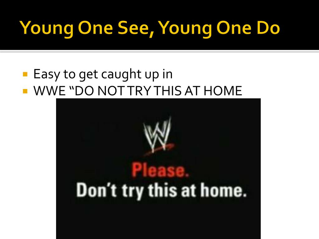 Young One See, Young One Do