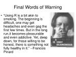 final words of warning