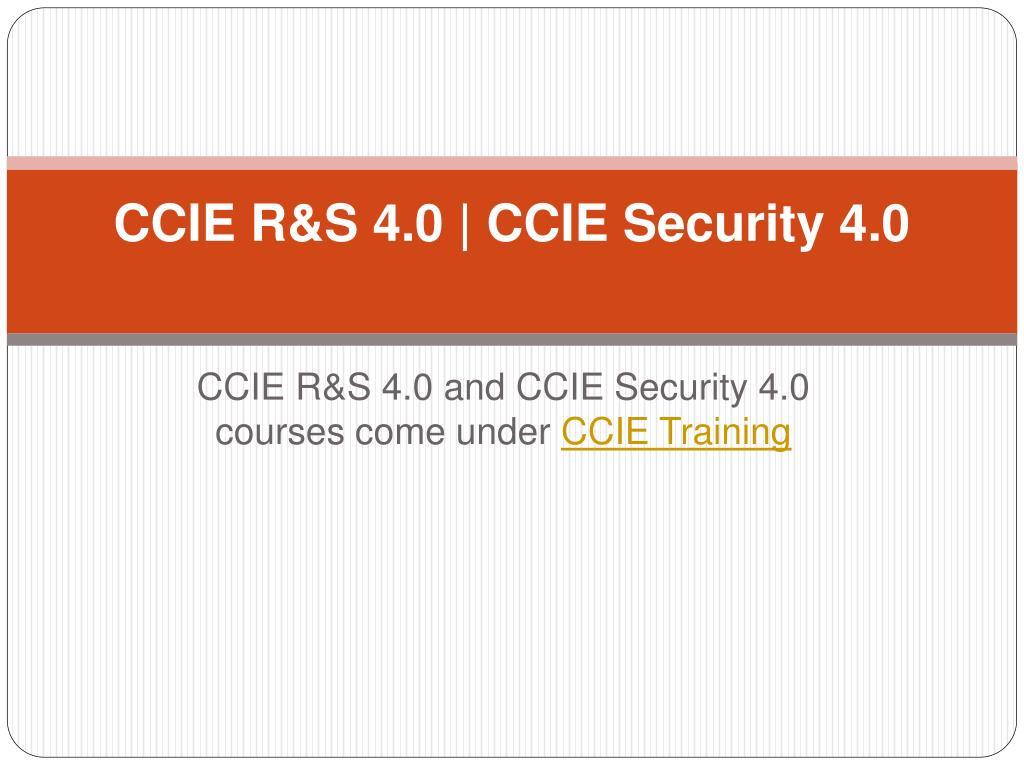 PPT - CCIE R&S 4.0 & CCIE Security 4.0 PowerPoint Presentation ...