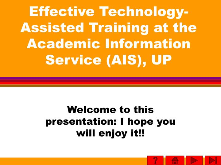Effective technology assisted training at the academic information service ais up