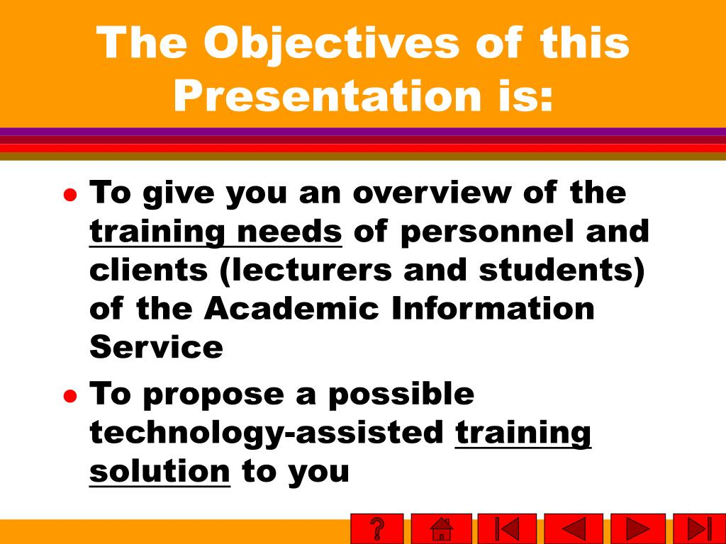 The Objectives of this Presentation is: