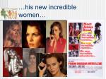 his new incredible women