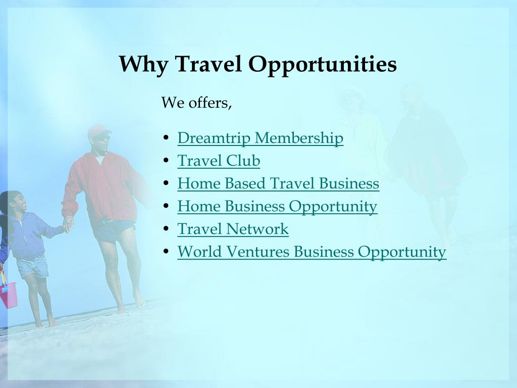 Why Travel Opportunities