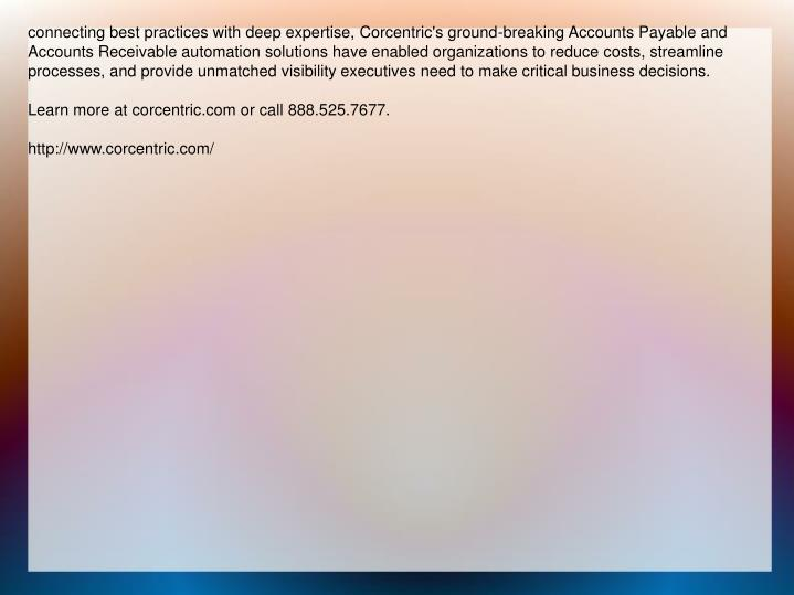 Connecting best practices with deep expertise, Corcentric's ground-breaking Accounts Payable and Acc...