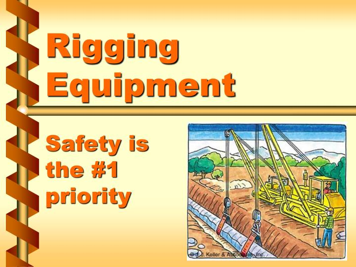 rigging equipment safety is the 1 priority n.