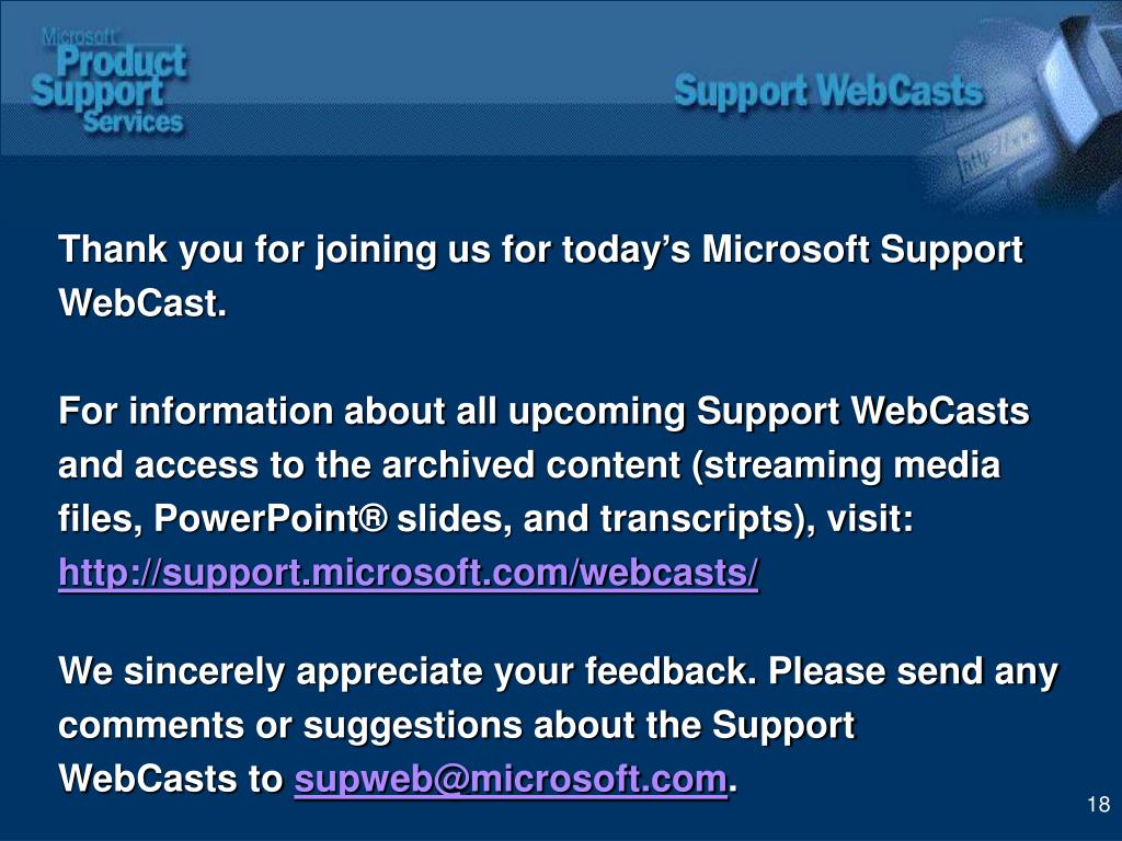 Thank you for joining us for today's Microsoft Support