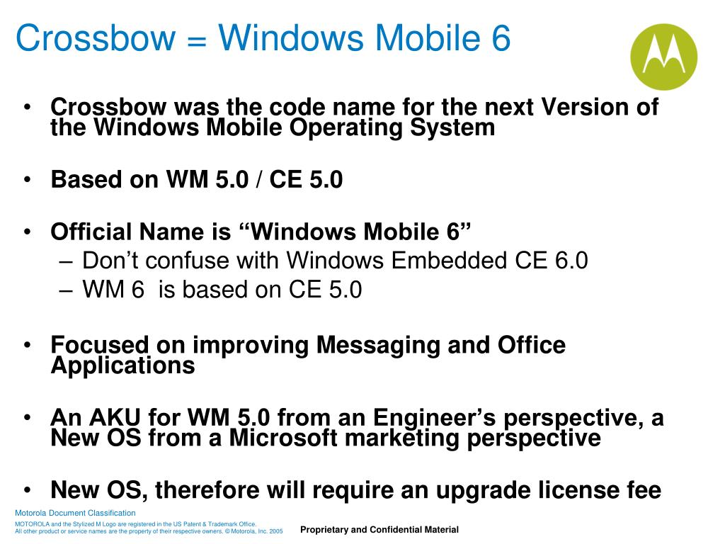 Crossbow was the code name for the next Version of the Windows Mobile Operating System