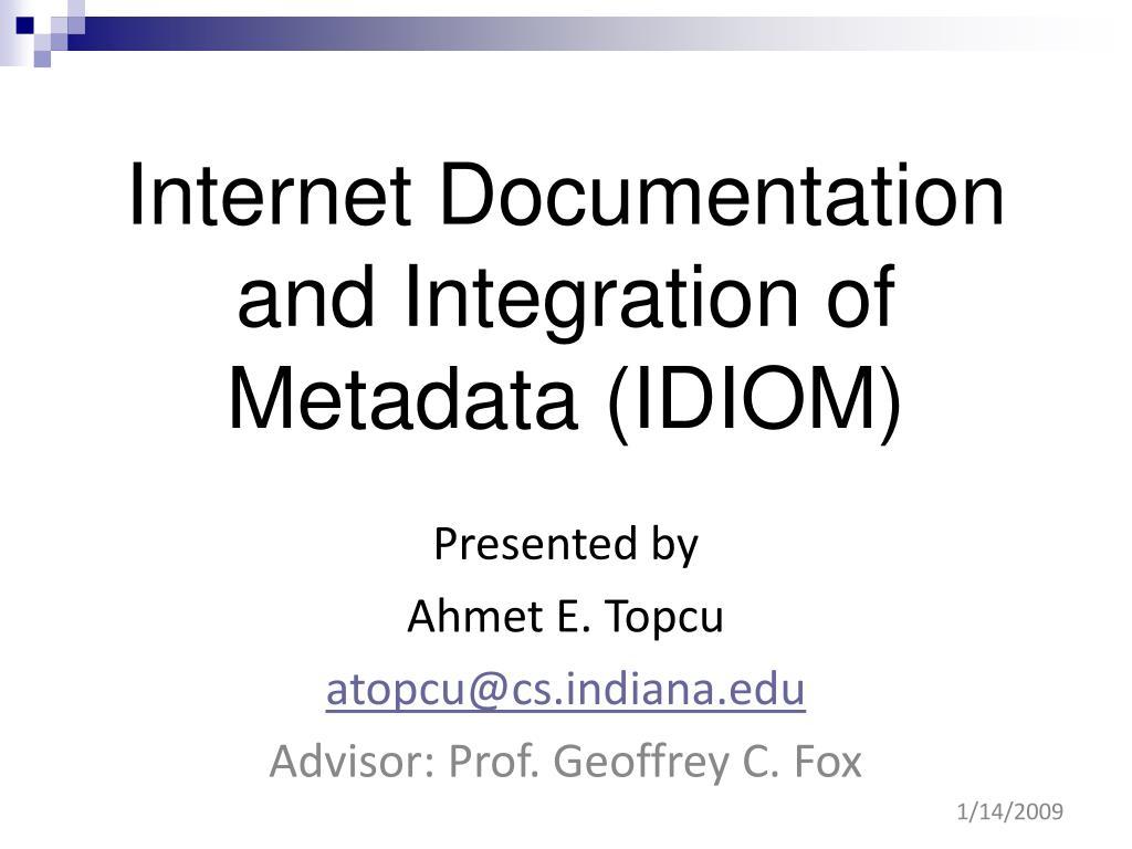 internet documentation and integration of metadata idiom