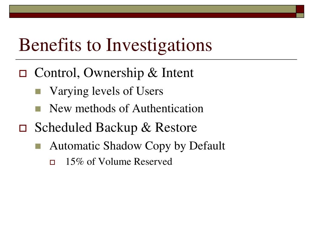 Benefits to Investigations