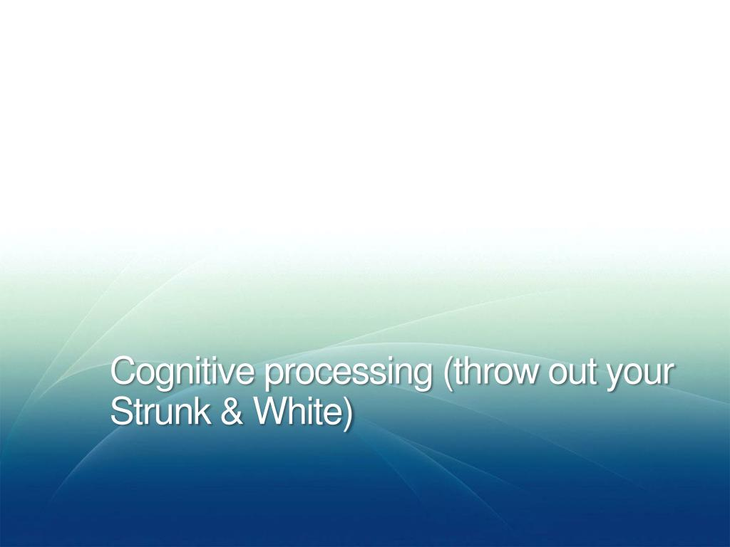 Cognitive processing (throw out your