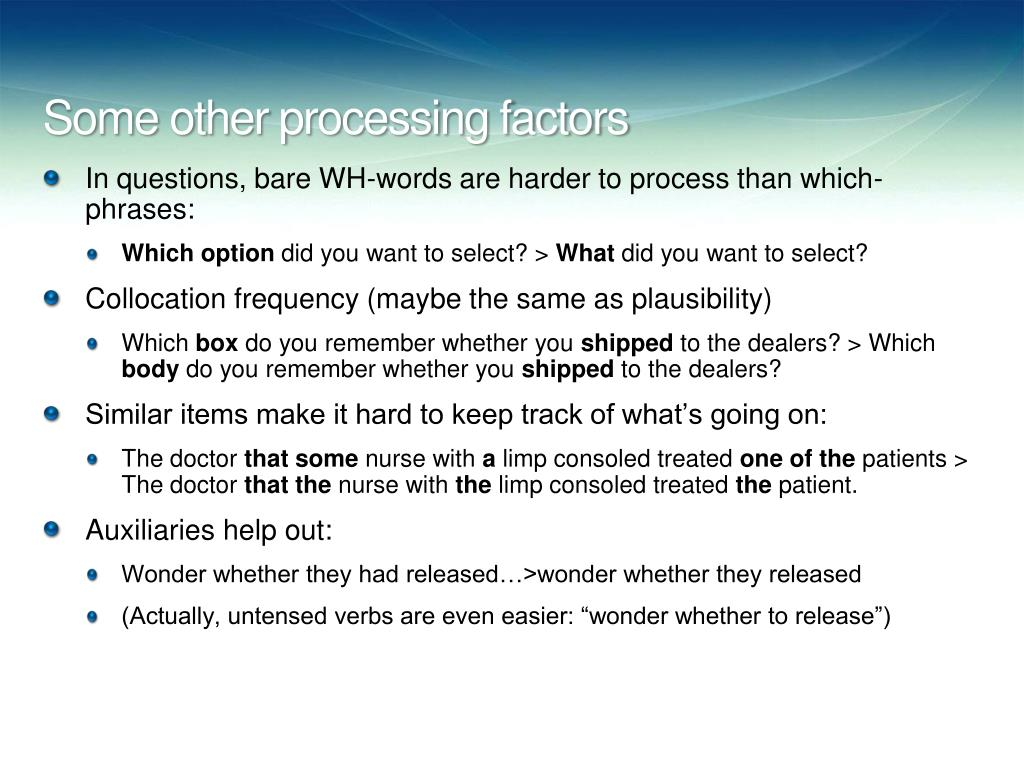 Some other processing factors
