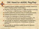 gm need for ebxml reg rep