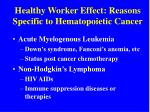 healthy worker effect reasons specific to hematopoietic cancer