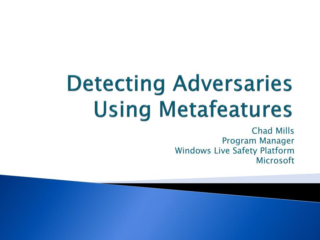 detecting adversaries using metafeatures l.
