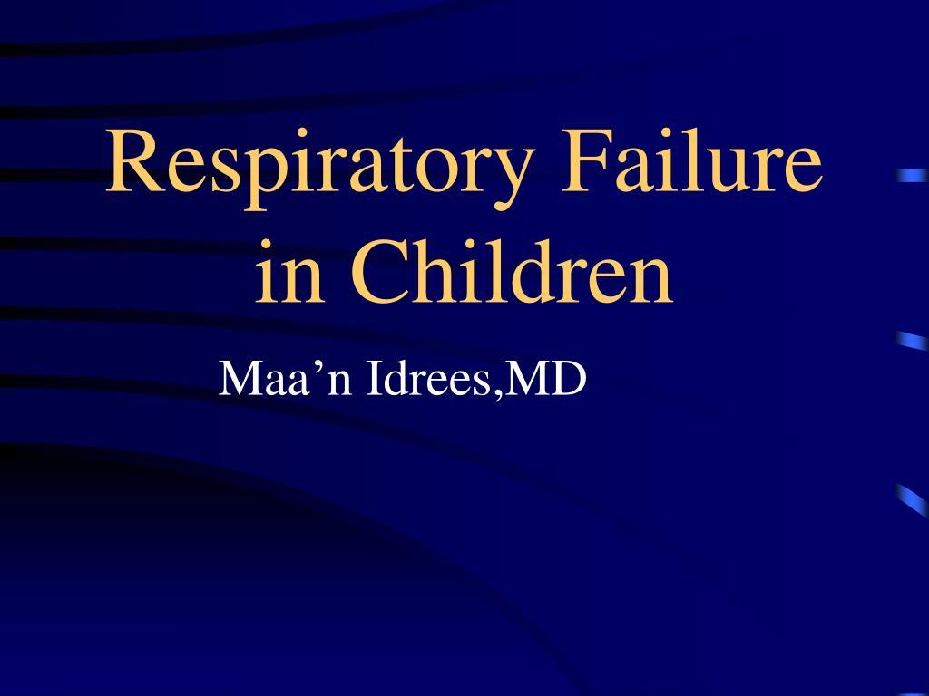 respiratory failure in children l.
