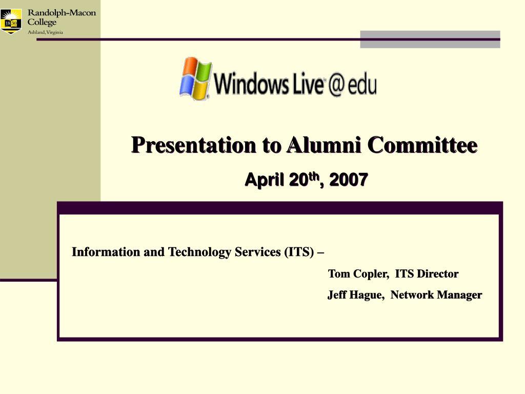 Presentation to Alumni Committee