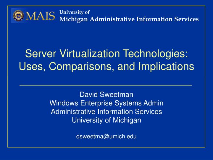 Server virtualization technologies uses comparisons and implications