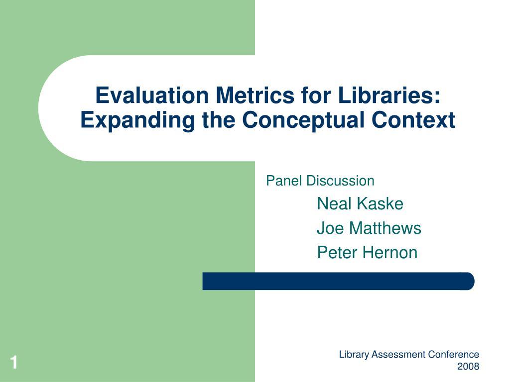 Evaluation Metrics for Libraries: Expanding the Conceptual Context