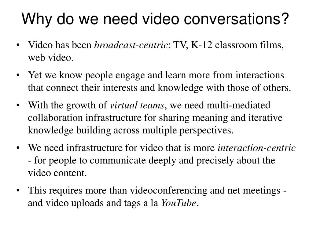 Why do we need video conversations?