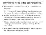 why do we need video conversations