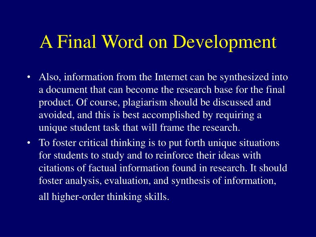 A Final Word on Development