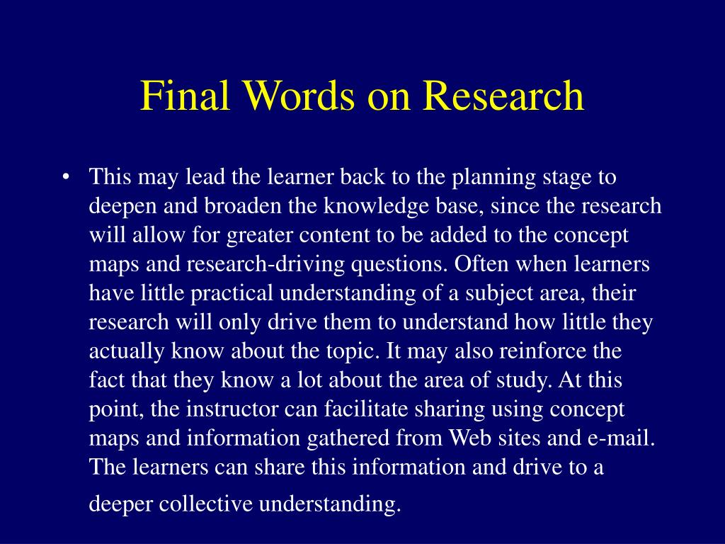 Final Words on Research